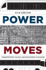 Power Moves: Transportation, Politics, and Development in Houston Cover Image