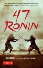 47 Ronin: The Classic Tale of Samurai Loyalty, Bravery and Retribution Cover Image