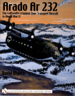 Arado AR 232:: The Luftwaffe's Combat Zone Transport Aircraft in World War II (Schiffer Military History) Cover Image