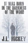 It Was Born in the Darkness of the Wood Cover Image