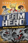 Team Hero: Rise of the Shadow Snakes: Series 2 Book 4 Cover Image