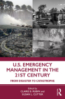 U.S. Emergency Management in the 21st Century: From Disaster to Catastrophe Cover Image