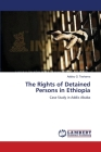 The Rights of Detained Persons in Ethiopia Cover Image