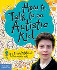 How to Talk to an Autistic Kid Cover Image