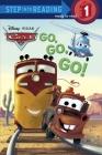 Cars: Go, Go, Go! (Step Into Reading - Level 1 - Quality) Cover Image