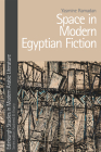 Space in Modern Egyptian Fiction (Edinburgh Studies in Modern Arabic Literature) Cover Image