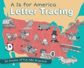 A is for America Letter Tracing: 50 States of Fun ABC Practice (9781612436654) Cover Image