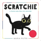 Scratchie: A Touch-and-Feel Cat-Venture Cover Image