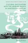 Cultural Encounters with the Arabian Nights in Nineteenth-Century Britain (Edinburgh Critical Studies in Victorian Culture) Cover Image