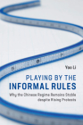 Playing by the Informal Rules: Why the Chinese Regime Remains Stable Despite Rising Protests (Cambridge Studies in Contentious Politics) Cover Image