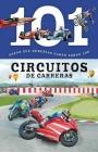 Circuitos de Carreras: 101 Cosas Que Deberias Saber Sobre Los ( Racing Tracks: 101 Facts ) Cover Image