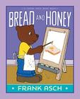 Bread and Honey (A Frank Asch Bear Book) Cover Image