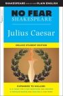 Julius Caesar: No Fear Shakespeare Deluxe Student Edition, 27 (Sparknotes No Fear Shakespeare #27) Cover Image