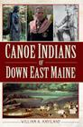 Canoe Indians of Down East Maine Cover Image