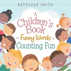 A Children's Book with Funny Words and Counting Fun Cover Image