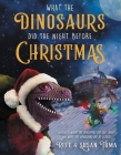 What the Dinosaurs Did the Night Before Christmas Cover Image