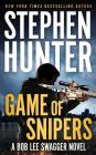 Game of Snipers (Bob Lee Swagger Novels #11) Cover Image