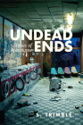 Undead Ends: Stories of Apocalypse Cover Image