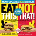 Eat This, Not That! 2012: The No-Diet Weight Loss Solution Cover Image