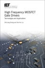 High Frequency Mosfet Gate Drivers: Technologies and Applications (Materials) Cover Image