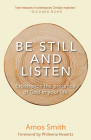 Be Still and Listen: Experience the Presence of God in Your Life Cover Image