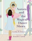 Aurora and the Magical Dance Shoes Cover Image
