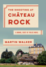The Shooting at Chateau Rock: A Bruno, Chief of Police Novel (Bruno, Chief of Police Series #15) Cover Image