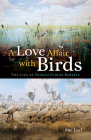 A Love Affair with Birds: The Life of Thomas Sadler Roberts Cover Image