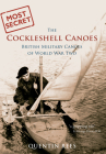 The Cockleshell Canoes: British Military Canoes of World War Two Cover Image