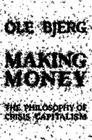 Making Money: The Philosophy of Crisis Capitalism Cover Image