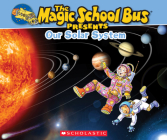 Magic School Bus Presents: Our Solar System: A Nonfiction Companion to the Original Magic School Bus Series Cover Image