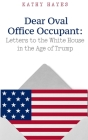 Dear Oval Office Occupant: Letters to the White House in the Age of Trump Cover Image