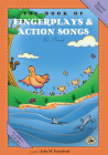 The Book of Fingerplays & Action Songs: Revised Edition (First Steps in Music series) Cover Image