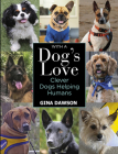 With a Dog's Love: Clever Dogs Helping Humans Cover Image