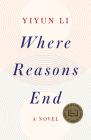 Where Reasons End: A Novel Cover Image