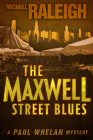 The Maxwell Street Blues: A Paul Whelan Mystery (Paul Whelan Mysteries #3) Cover Image