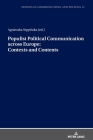 Populist Political Communication Across Europe: Contexts and Contents (Studies in Communication and Politics #13) Cover Image