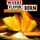 Where Flavor Was Born: Recipes and Culinary Travels Along the Indian Ocean Spice Route Cover Image