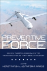 Preventive Force: Drones, Targeted Killing, and the Transformation of Contemporary Warfare Cover Image