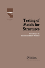 Testing of Metals for Structures: Proceedings of the International Rilem Workshop Cover Image