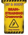 Brain-Straining Crosswords (Sit & Solve) Cover Image