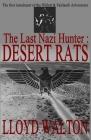 The Last Nazi Hunter: Desert Rats Cover Image