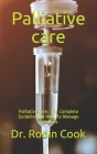 Palliative care: Palliative care: The Complete Guideline On How To Manage Symtoms Cover Image