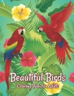 Beautiful Birds Coloring Book for Adults: Amazing Birds Design ... Adults Coloring Relaxation and Mindfulness Cover Image
