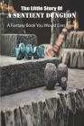 The Little Story Of A Sentient Dungeon: A Fantasy Book You Would Ever Need: Hero Books Cover Image