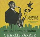 Kansas City Lightning: The Rise and Times of Charlie Parker Cover Image