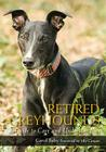 Retired Greyhounds: A Guide to Care and Understanding Cover Image
