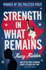 Strength in What Remains Cover Image