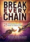 Break Every Chain: 25 Strongholds and How to Defeat Them Cover Image