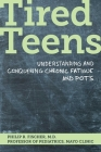 Tired Teens: Understanding and conquering chronic fatigue and POTS Cover Image